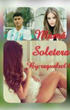 Mamá Soltera by raquelrc04