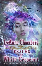 Realms of White Crescent by IreanneChambers