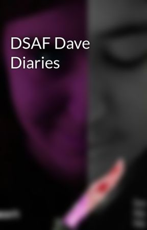 DSAF Dave Diaries - Caring for Old Sport (2/2) - Wattpad
