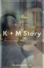 K + M Story by eatsleepkarate