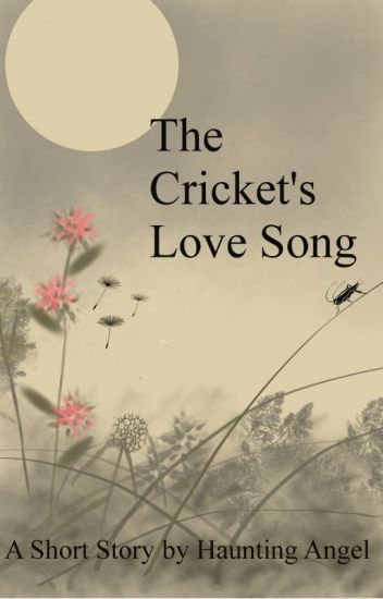 The Cricket's Love Song