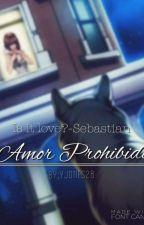 Amor prohibido • Is it love? • Sebastian.[EN EDICIÓN] by YJones28