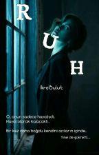 RUH by IkraBulut7