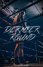 Dernier Round by DeathWings97