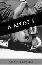 A Aposta by PatriciaMCoelho