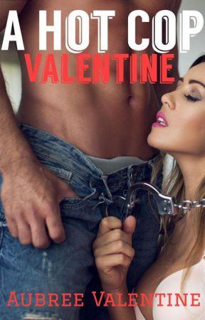A Hot Cop Valentine by AubreeValentine