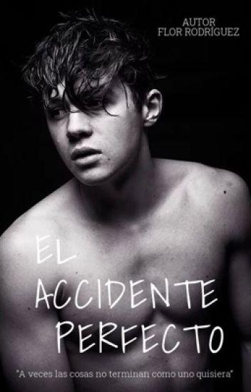 El accidente perfecto #EAP(Libro 1)