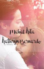 Mahal Kita Kathryn Bernardo [ MKDP Book 2 ] by iceyelo1