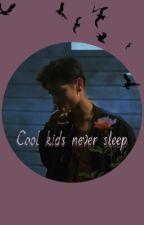 Cool Kids Never Sleep by Pepsiholisti