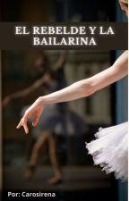 El Rebelde Y La Bailarina by Carosirena