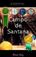 A Guerra do Campo de Santana by BiancaLefay