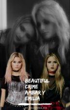 Beautiful Crime || Soy Luna ~ Ambar y Emilia by Ziolkowska_elo