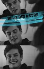 Belo Desastre ➸  skam [completo].  by skamlizei