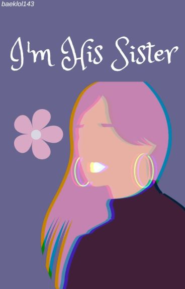 I'm His Sister [EXO]