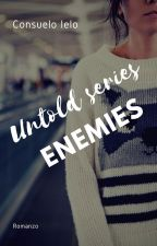ENEMIES (The Untold Series) by SkyRu90