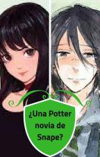¿Una Potter novia de Snape? ( Época Merodeadora) by loremar96