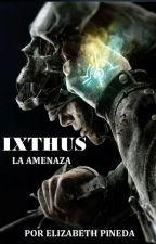 Ixthus 2, La Amenaza by PINPER93