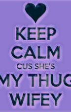 The Thugs Wifey by TheBrooklynWriter