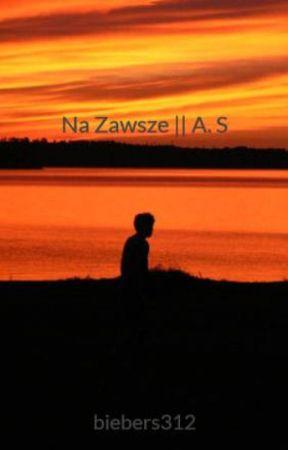 Na Zawsze    A. S by biebers312