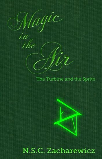 Magic in the Air: The Turbine and the Sprite