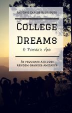 College Dreams ― O Primeiro Ano by autorrodrigues
