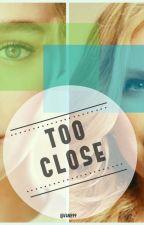 Too Close by Vanb99