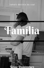 Familia  (Completo) by Joyce1596