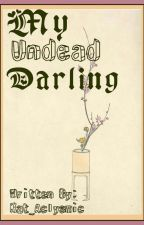 My Undead Darling by Kat_aclysmic