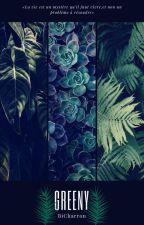 Greeny (EN PAUSE) by BiCharron
