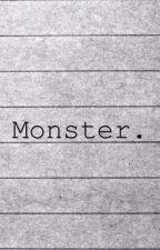 Monster. by doggoslover