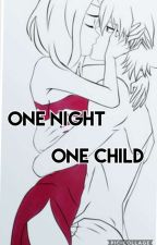 One Night One Child (Slow Updates)  by Toshiro4life