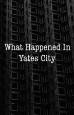 What Happened in Yates City by Avastudios