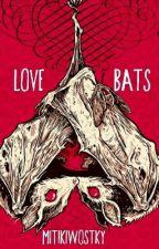 Lovebats by Mitikiwostky
