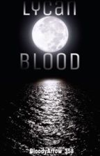 Lycan Blood (#2 book to the Lycan series!) by BloodyArrow_358