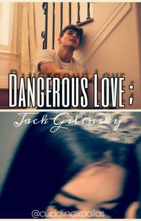 Dangerous Love - Jack Gilinsky by cuddlingxdallas