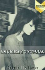 A suicida e o popular by Gabriellyponce