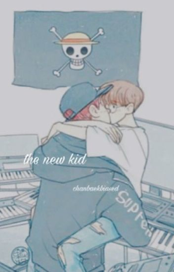 The new kid~||ChanBaek||