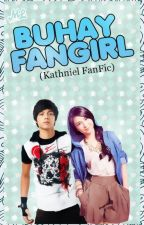 Buhay Fangirl (Kathniel Story) by MelalaBells