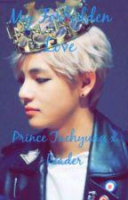 My Forbidden Love (Prince Taehyung X Reader) by KharringtonMelody67