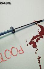 - BLOOD - by MishLyxa