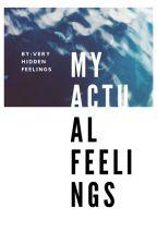 my actual feelings by veryhiddenfeelings
