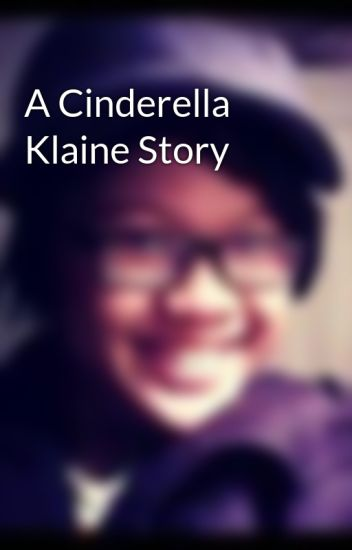 A Cinderella Klaine Story