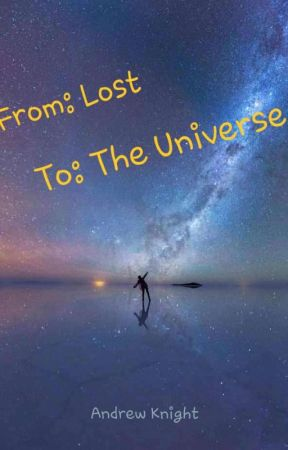 From: Lost, To: The Universe by AndrewIKnight