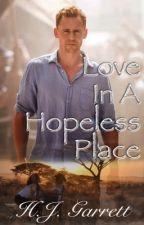Love In A Hopeless Place (A Tom Hiddleston Fan Fiction) by AuthorHJGarrett