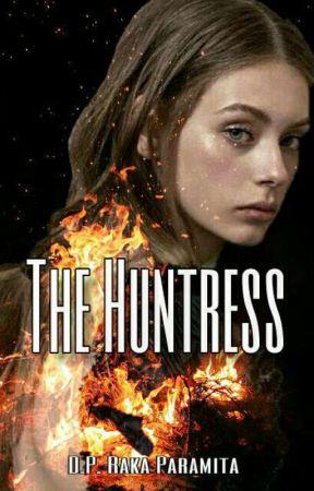 The Huntress (ON HOLD) by RakaParamita11