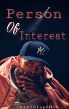 Person Of Interest (Book 3 Of Unforgivable Sins) by ChiefSlapAHoe