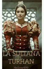 La Sultana Turhan👑 by Hellow999