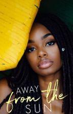 Away From the Sun by wheadee