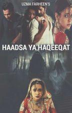 Haadsa Ya Haqeeqat (Daily Updates) by Uzma_Farheen