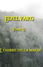 EDELVARG - Tome I : Les Jorænings by Lildev76
